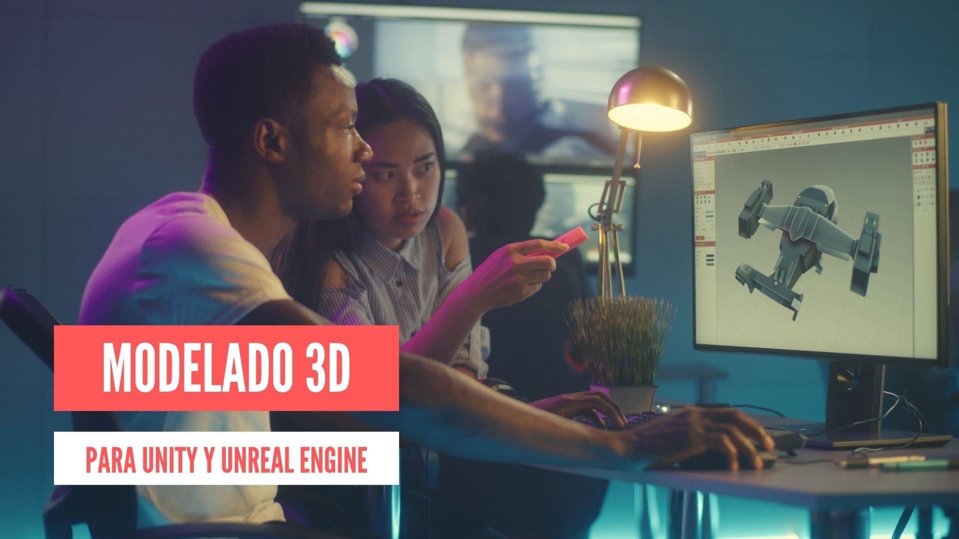 Modelado 3D Unity Unreal
